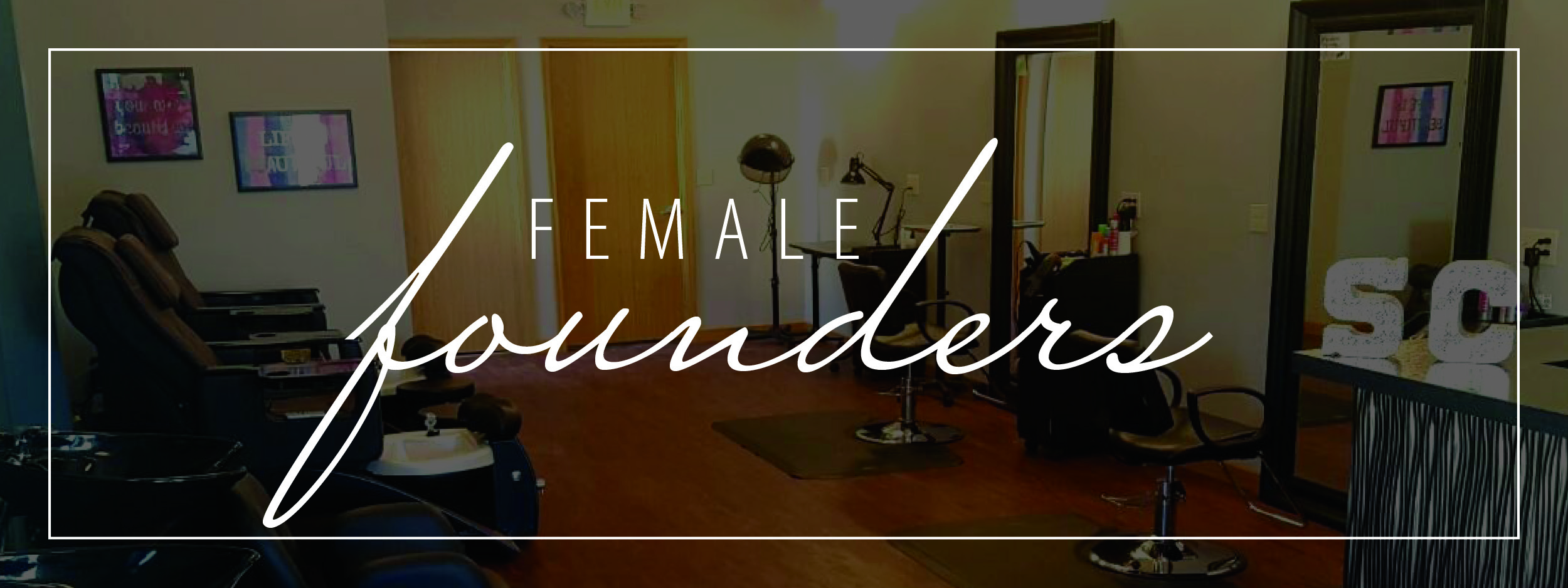 female founders written over image of interior of luxe